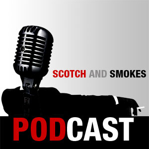 Scotch and Smokes Podcast